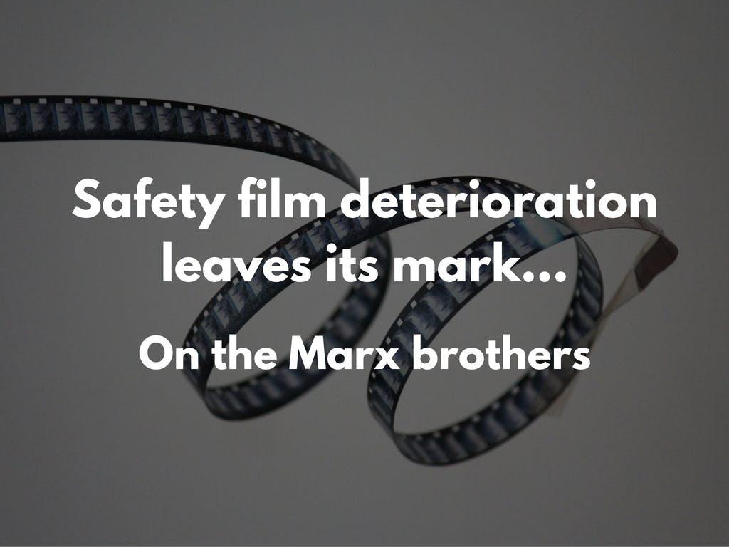 safety film deterioration