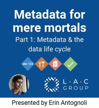 Metadata & the data life cycle