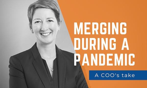 merging during a pandemic